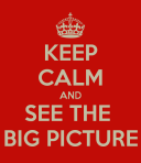 keep-calm-and-see-the-big-picture