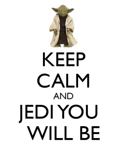 keep-calm-and-jedi-you-will-be-2