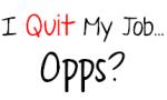 I Quit My Job Opps
